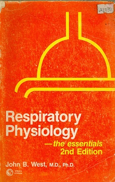 Secondhand Used book - RESPIRATORY PHYSIOLOGY -- THE ESSENTIALS 2ND EDITION  by John B. West, M.D,, Ph.D