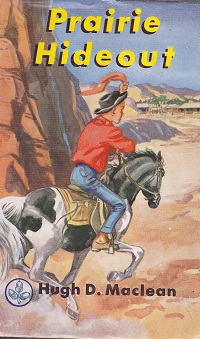 Secondhand Used Book - PRAIRIE HIDEOUT by Hugh D Maclean