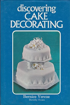 Secondhand Used Book - DISCOVERING CAKE DECORATING by Bernice Vercoe