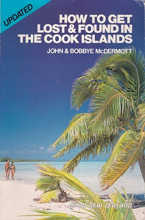 Secondhand Used Book - HOW TO GET LOST & FOUND IN THE COOK ISLANDS by John & Bobbye McDermott
