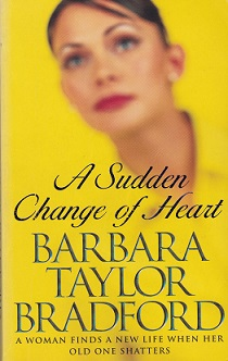 Secondhand Used Book – A SUDDEN CHANGE OF HEART by Barbara Taylor Bradford