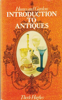 Secondhand Used Book – HOMES AND GARDENS INTRODUCTION TO ANTIQUES by Therle Hughes
