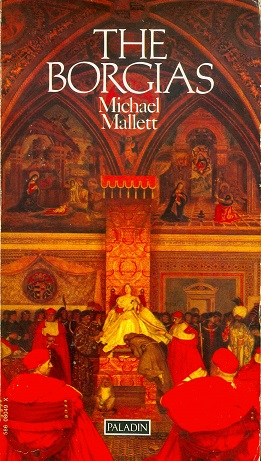 Secondhand Used Book - THE BORGIAS by Michael Mallett
