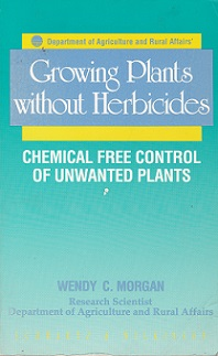 Secondhand Used Book – GROWING PLANTS WITHOUT HERBICIDES by Wendy C Morgan
