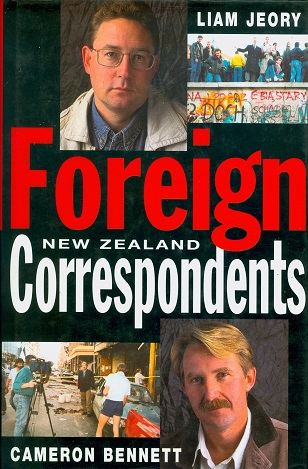 Secondhand Used Book - FOREIGN NEW ZEALAND CORRESPONDENTS by Liam Jeory and Cameron Bennett