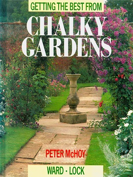 Secondhand Used Book - GETTING THE BEST FROM CHALKY GARDENS by Peter McHoy