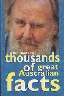 Secondhand Used Book - BILL HUNTER'S THOUSANDS OF GREAT AUSTRALIAN FACTS