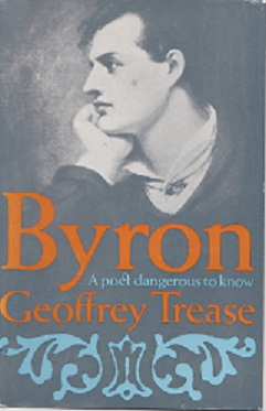 Secondhand Used Book - BYRON: A POET DANGEROUS TO KNOW by Geoffrey Trease