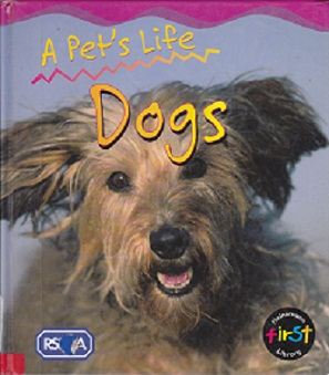 Secondhand Used Book - A PET'S LIFE: DOGS by Anit Ganeri