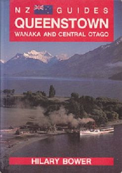 Secondhand Used Book - NZ GUIDES: QUEENSTOWN, WANAKA AND CENTRAL OTAGO by Hilary Bower