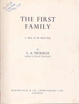 Secondhand Used Book - THE FIRST FAMILY: A DIARY OF THE ROYAL YEAR by L A Nickolls