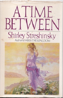 Secondhand Used Book - A TIME BETWEEN by Shirley Streshinsky