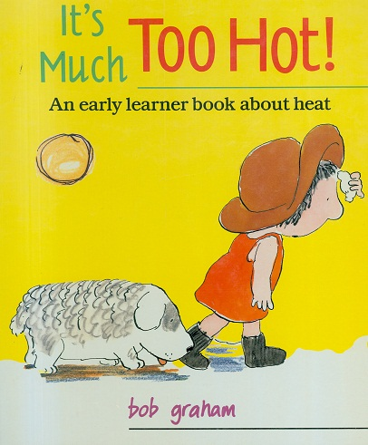Secondhand Used book - IT'S MUCH TOO HOT! by Bob Graham