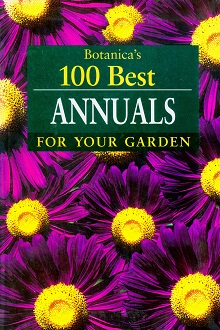 Secondhand Used Book - BOTANICA'S 100 BEST ANNUALS FOR YOUR GARDEN