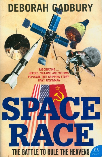 Secondhand Used Book - SPACE RACE: THE BATTLE TO RULE THE HEAVENS by Deborah Cadbury