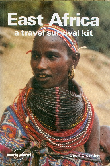 East Africa: a travel survival kit
