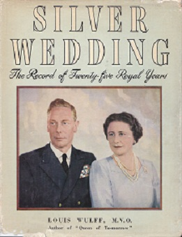 Secondhand Used Book - SILVER WEDDING: THE RECORD OF TWENTY-FIVE ROYAL YEARS by Louis Wulff