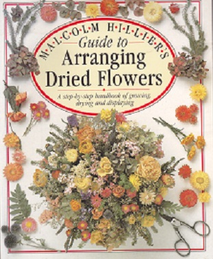Secondhand Used Book - MALCOLM HILLIER'S GUIDE TO ARRANGING DRIED FLOWERS