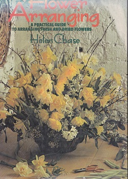 Secondhand Used Book - FLOWER ARRANGING by Helen Chase