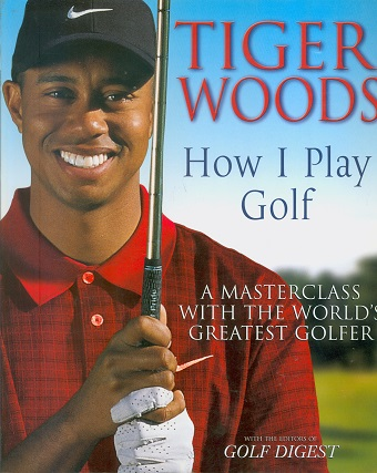 Secondhand Used Book - HOW I PLAY GOLF by Tiger Woods