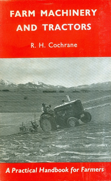 Secondhand Used Book - FARM MACHINERY AND TRACTORS by R H Cochrane