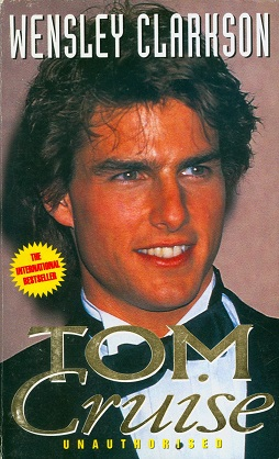 Secondhand Used Book - TOM CRUISE UNAUTHORISED by Wensley Clarkson