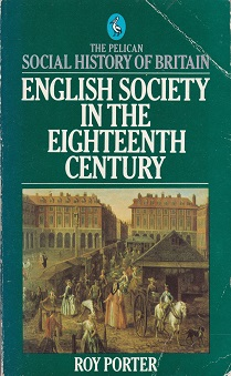 Secondhand Used Book - THE PELICAN SOCIAL HISTORY OF BRITAIN: ENGLISH SOCIETY IN THE EIGHTEENTH CENTURY by Roy Porter