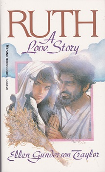 Secondhand Used Book - RUTH A LOVE STORY by Ellen Gunderson Traylor