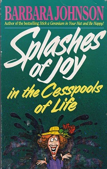 Secondhand Used Book – SPLASHES OF JOY IN THE CESSPOOLS OF LIFE by Barbara Johnson