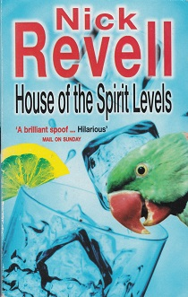 Secondhand Used Book – HOUSE OF THE SPIRIT LEVELS by Nick Revell
