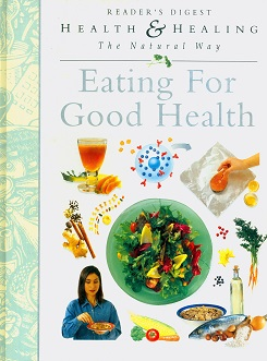 Secondhand Used Book - EATING FOR GOOD HEALTH:  HEALTH AND HEALING THE NATURAL WAY by Readers Digest