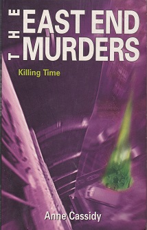 Secondhand Used Book – THE EAST END MURDERS: KILLING TIME by Anne Cassidy