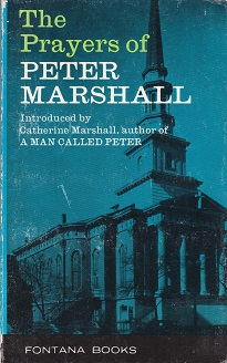 Secondhand Used Book – THE PRAYERS OF PETER MARSHALL introduced by Catherine Marshall