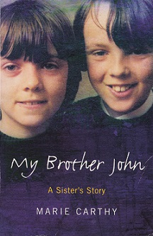 Secondhand Used Book – MY BROTHER JOHN: A SISTER'S STORY by Marie Carthy