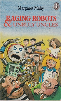 Secondhand Used Book – RAGING ROBOTS & UNRULY UNCLES by Margaret Mahy