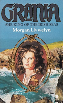 Secondhand Used Book – GRANIA: SHE-KING OF THE IRISH SEAS by Morgan Llywelyn