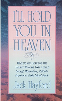 Secondhand Used Book – I'LL HOLD YOU IN HEAVEN by Jack Hayford