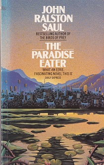 Secondhand Used Book – THE PARADISE EATER by John Ralston Saul