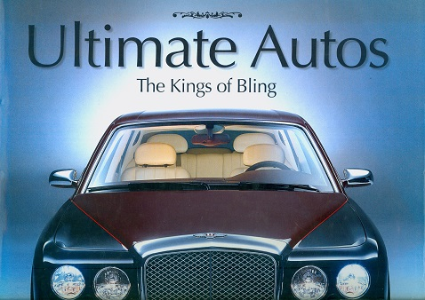 Secondhand Used Book - ULTIMATE AUTOS: THE KINGS OF BLING by Tom Stewart