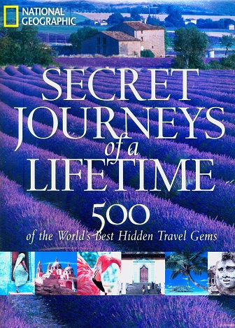 Secondhand Used Book -  Secret Journeys of a Lifetime: 500 of the World's Best Hidden Travel Gems (National Geographic)