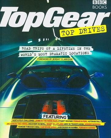Secondhand Used Book - Top Gear Top Drives: Road Trips of a Lifetime in the World's Most Dramatic Locations