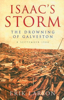Secondhand Used Book - ISAAC'S STORM: THE DROWNING OF GALVESTON by Erik Larson