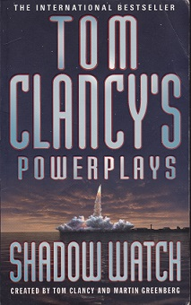 Secondhand Used Book – TOM CLANCY'S POWERPLAYS: SHADOW WATCH created by Tom Clancy and Martin Greenberg