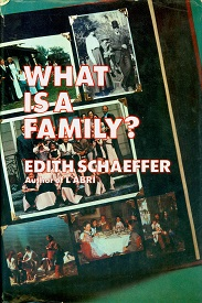 Secondhand Used Book - WHAT IS A FAMILY? by Edith Schaeffer
