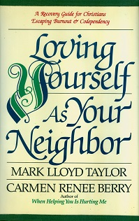 Secondhand Used Book - LOVING YOURSELF AS YOUR NEIGHBOR by Mark LLoyd Taylor and Carmen Renee Berry