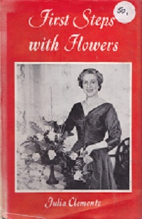 Secondhand Used Book - FIRST STEPS WITH FLOWERS by Julia Clements