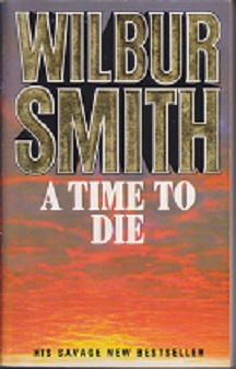 Secondhand Used Book - A TIME TO DIE by Wilbur Smith