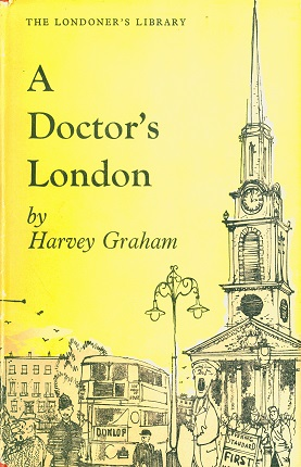 Secondhand Used Book - A DOCTOR'S LONDON by Harvey Graham