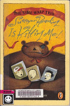 Secondhand Used Book - THE TIME WARP TRIO: SUMMER READING IS KILLING ME! by Jon Scieszka