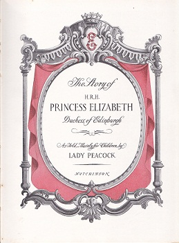 Secondhand Used Book - THE STORY OF HRH PRINCESS ELIZABETH DUCHESS OF EDINBURGH by Lady Peacock